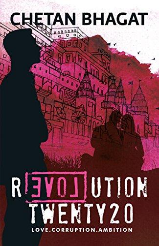 Revolution Twenty 20 - Love. Corruption. Ambition - Chetan Bhagat